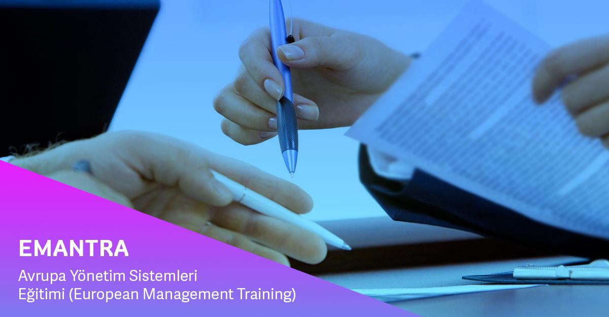 EMANTRA (Avrupa Yönetim Sistemleri Eğitimi – European Management Training)